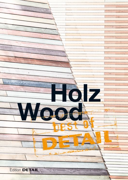 best of DETAIL Holz